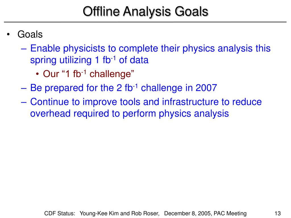 Offline Analysis Goals