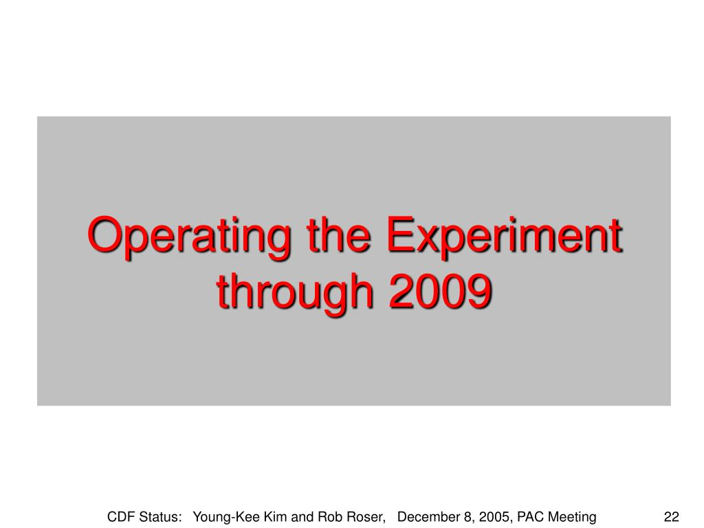 Operating the Experiment through 2009