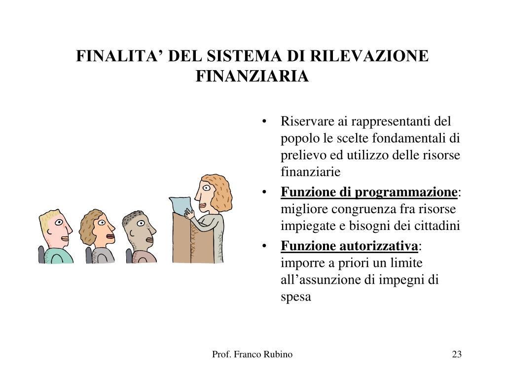 FINALITA' DEL SISTEMA DI RILEVAZIONE FINANZIARIA