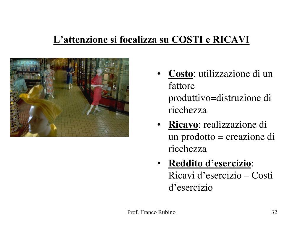 L'attenzione si focalizza su COSTI e RICAVI