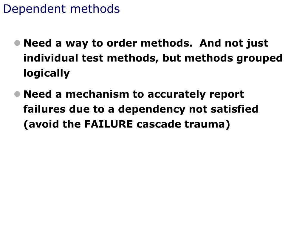Dependent methods