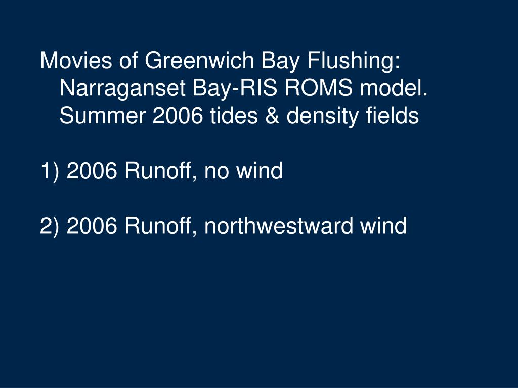 Movies of Greenwich Bay Flushing: Narraganset Bay-RIS ROMS model.