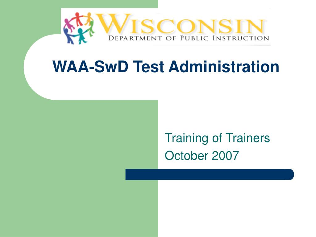 WAA-SwD Test Administration