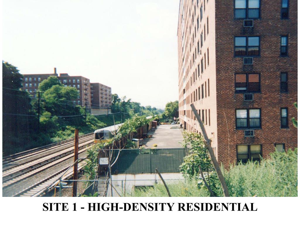 SITE 1 - HIGH-DENSITY RESIDENTIAL