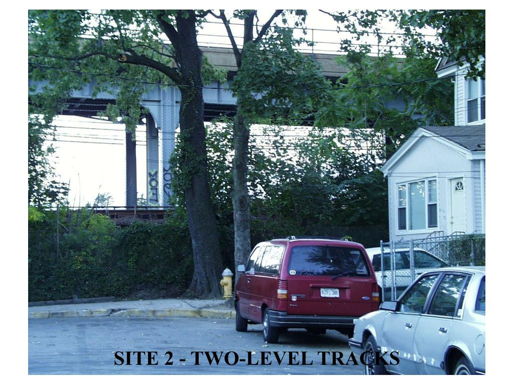 SITE 2 - TWO-LEVEL TRACKS