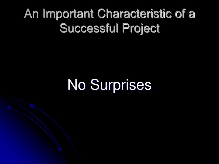 An important characteristic of a successful project l.jpg
