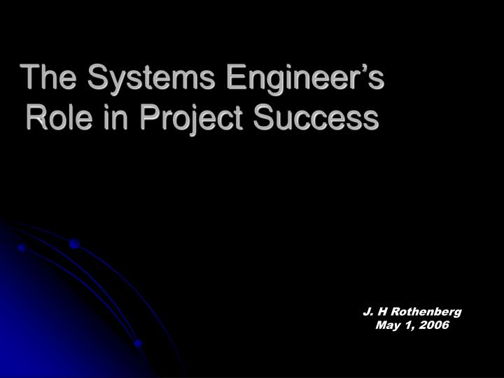 The systems engineer s role in project success l.jpg