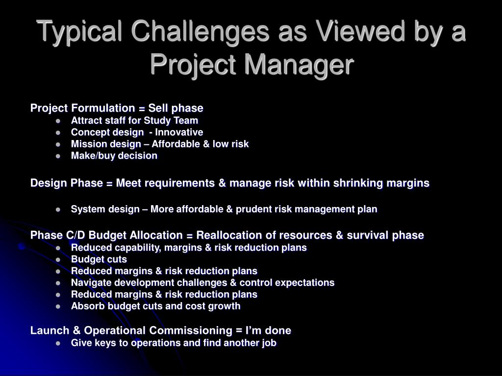 Typical Challenges as Viewed by a Project Manager