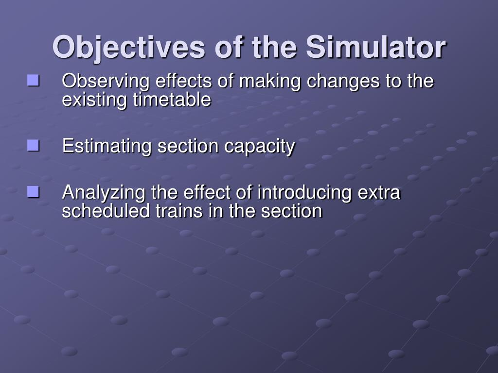 Objectives of the Simulator