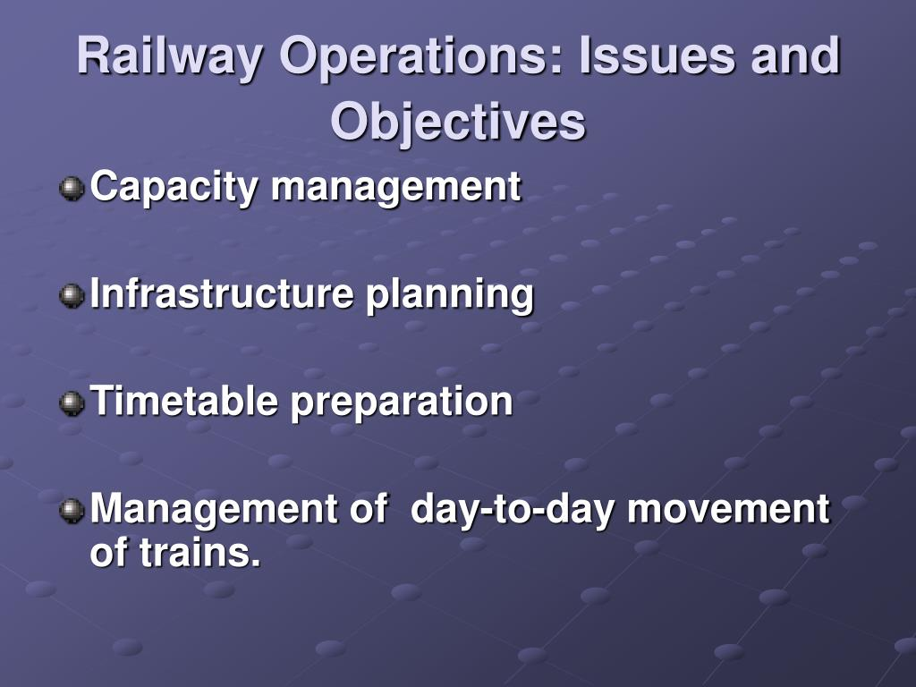 Railway Operations: Issues and Objectives