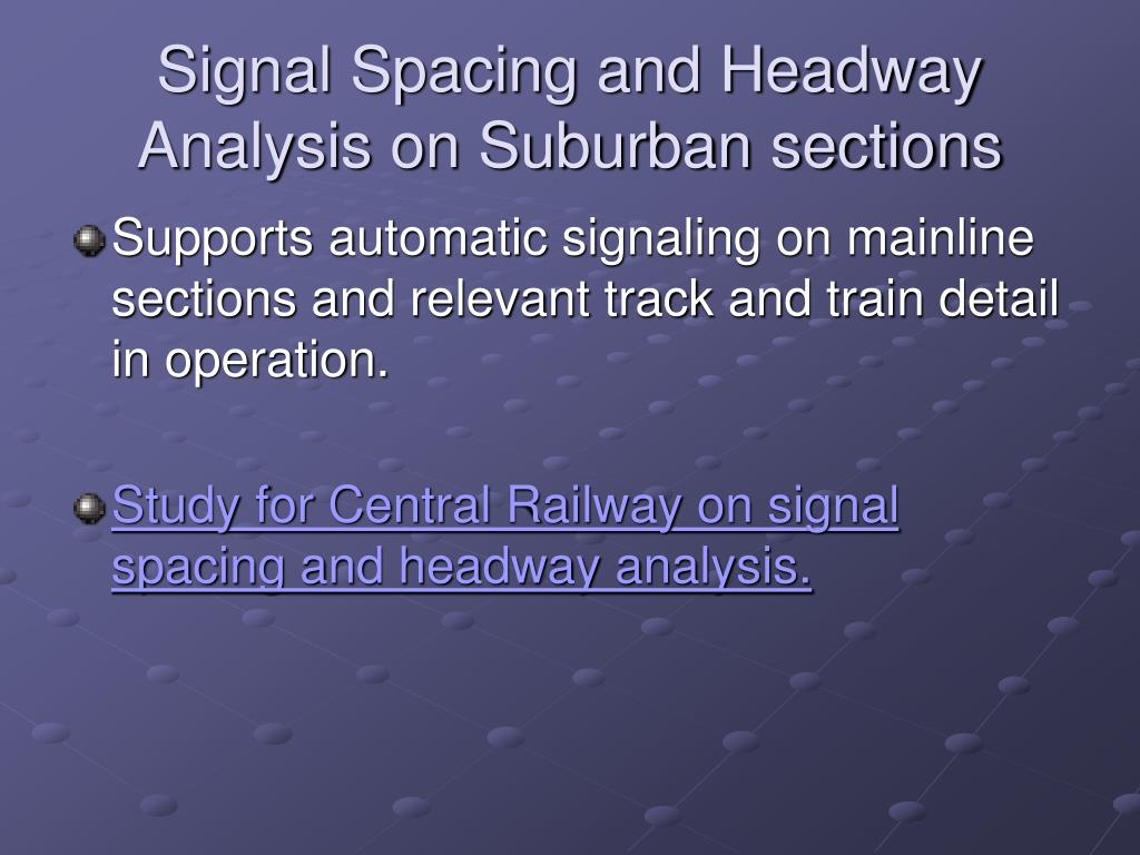 Signal Spacing and Headway Analysis on Suburban sections