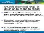 era works on conventional railway tsis tsi cr inf tsi cr ene tsi cr rst