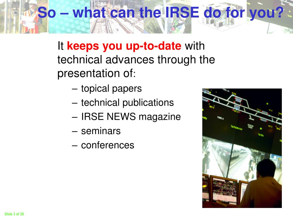 So – what can the IRSE do for you?