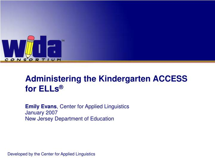 Administering the kindergarten access for ells l.jpg