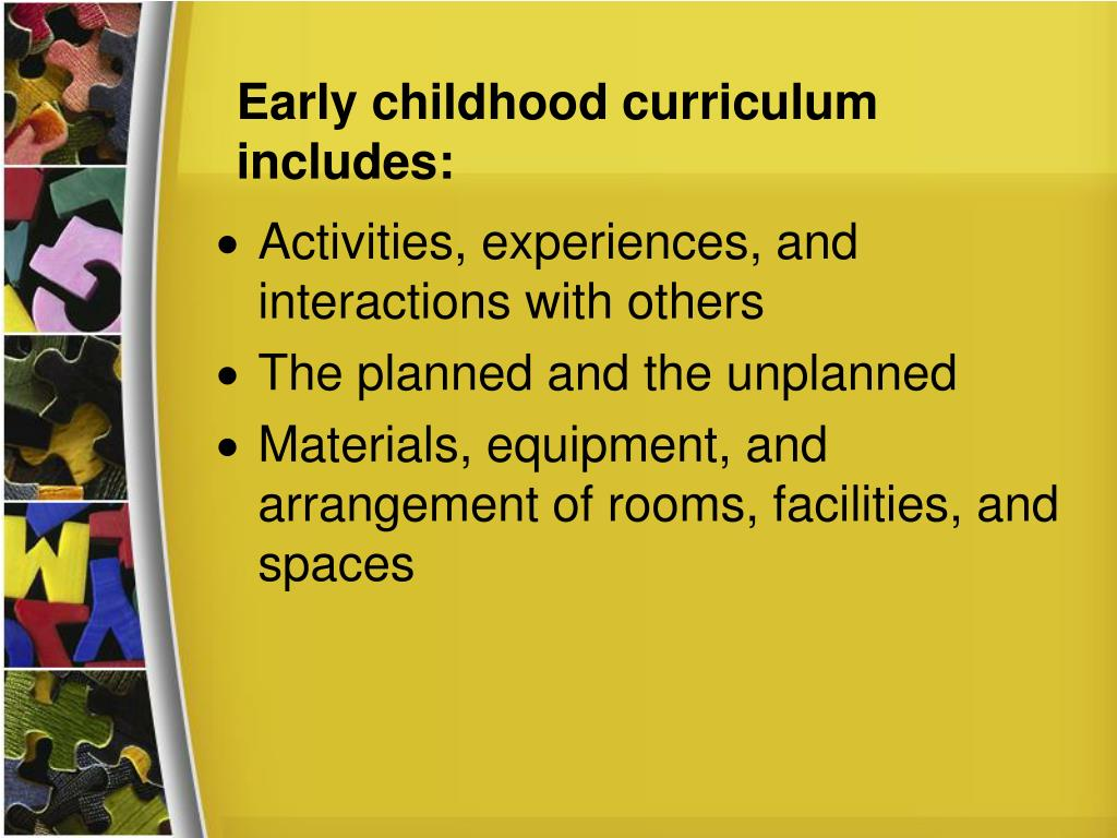 Early childhood curriculum includes: