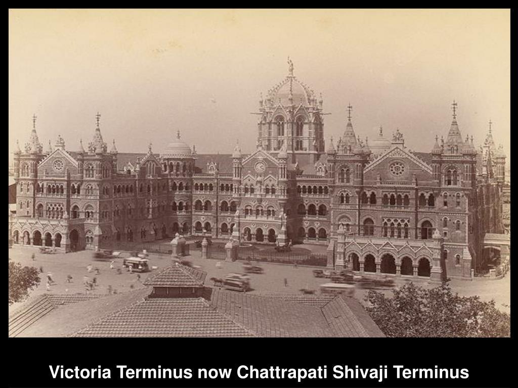 Victoria Terminus now Chattrapati Shivaji Terminus