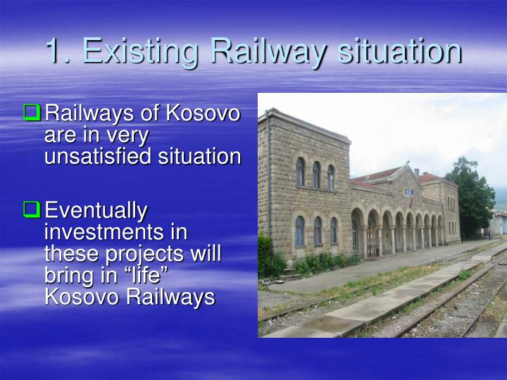 1 existing railway situation