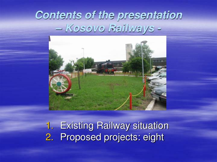 Contents of the presentation kosovo railways