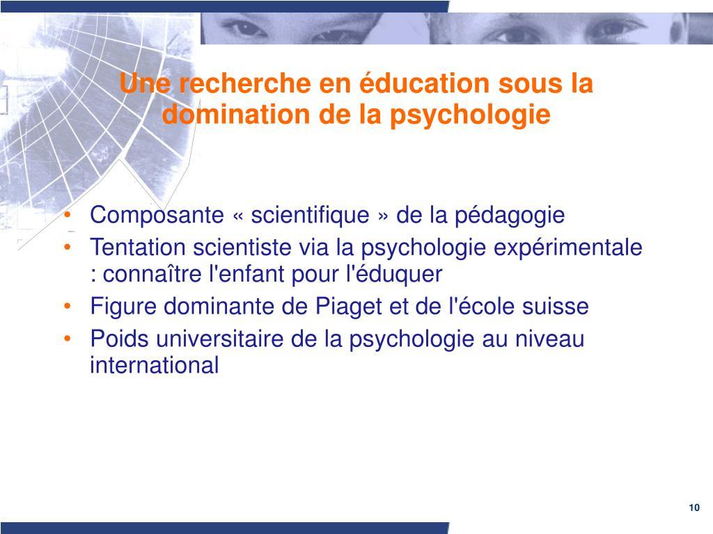 Une recherche en éducation sous la domination de la psychologie