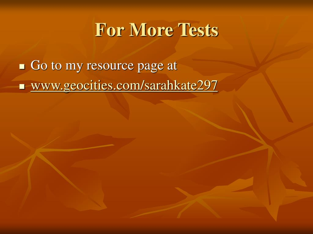 For More Tests