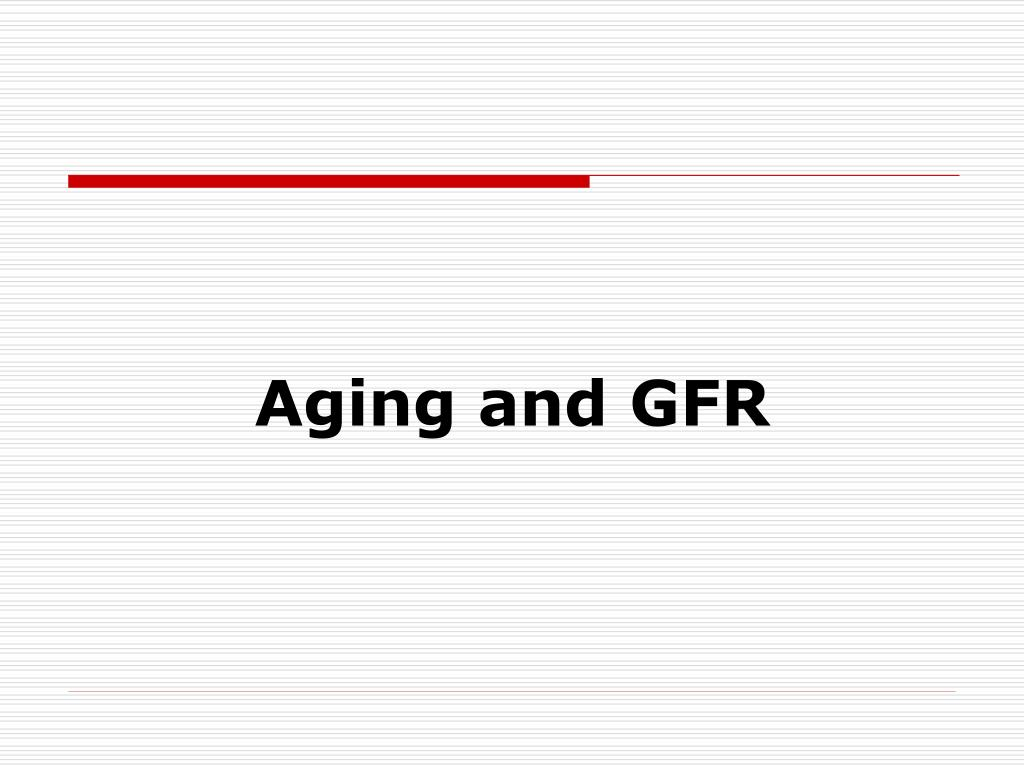 Aging and GFR