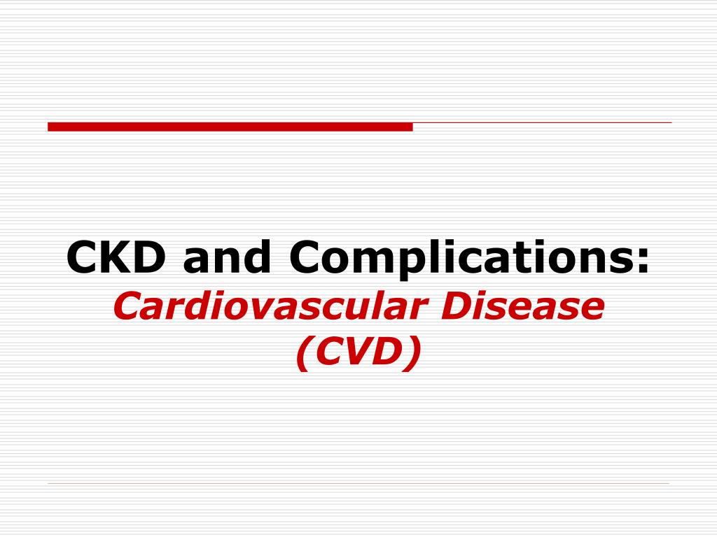 CKD and Complications: