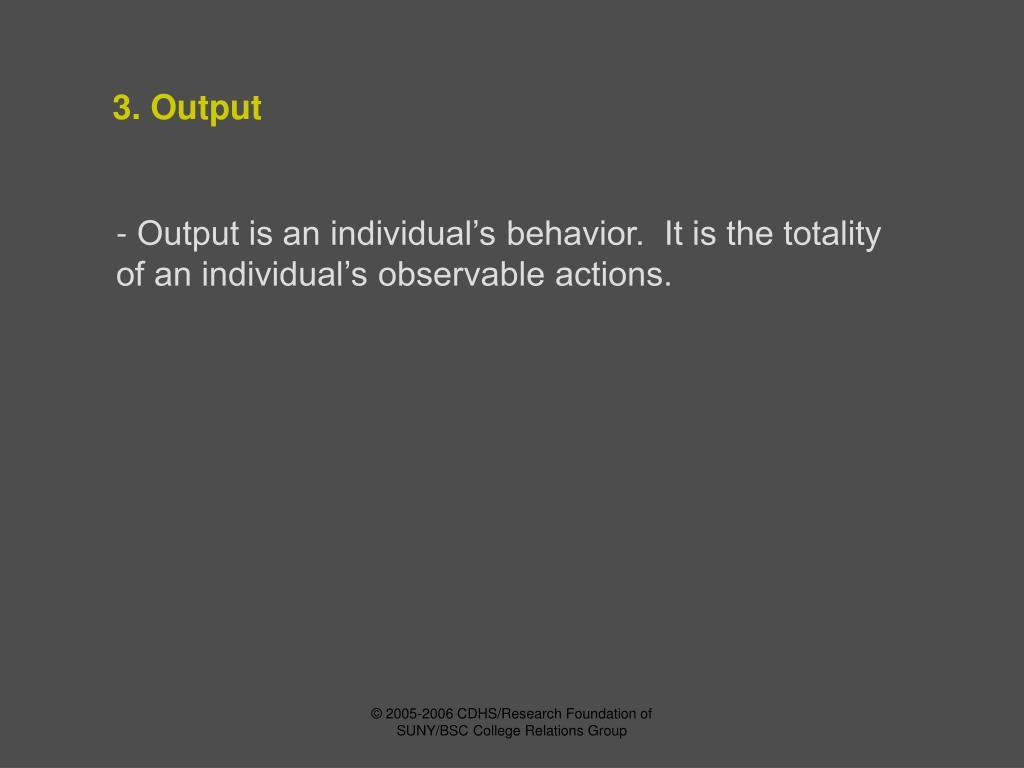 3. Output