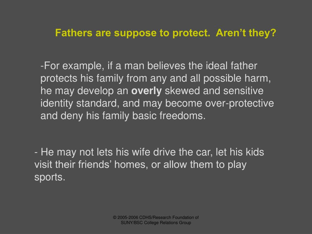 Fathers are suppose to protect.  Aren't they?