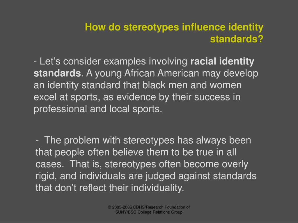 How do stereotypes influence identity standards?