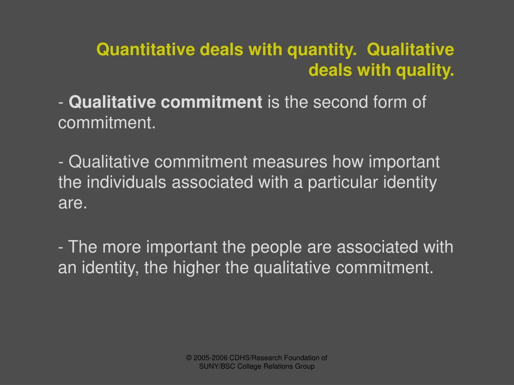 Quantitative deals with quantity.  Qualitative deals with quality.