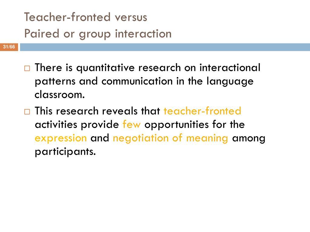 Teacher-fronted versus