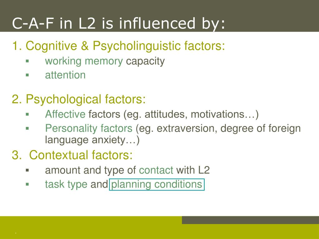 C-A-F in L2 is influenced by: