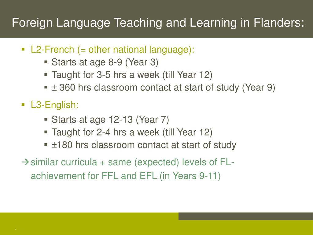Foreign Language Teaching and Learning in Flanders: