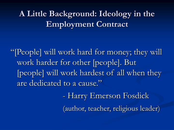 A little background ideology in the employment contract l.jpg
