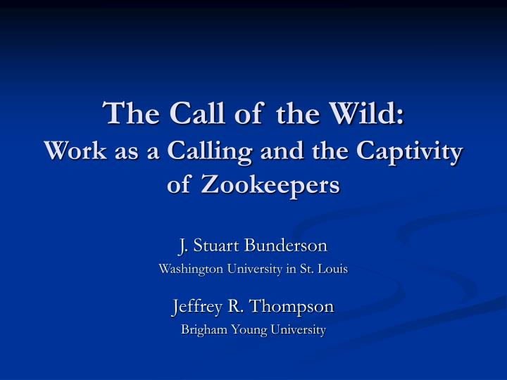 The call of the wild work as a calling and the captivity of zookeepers l.jpg
