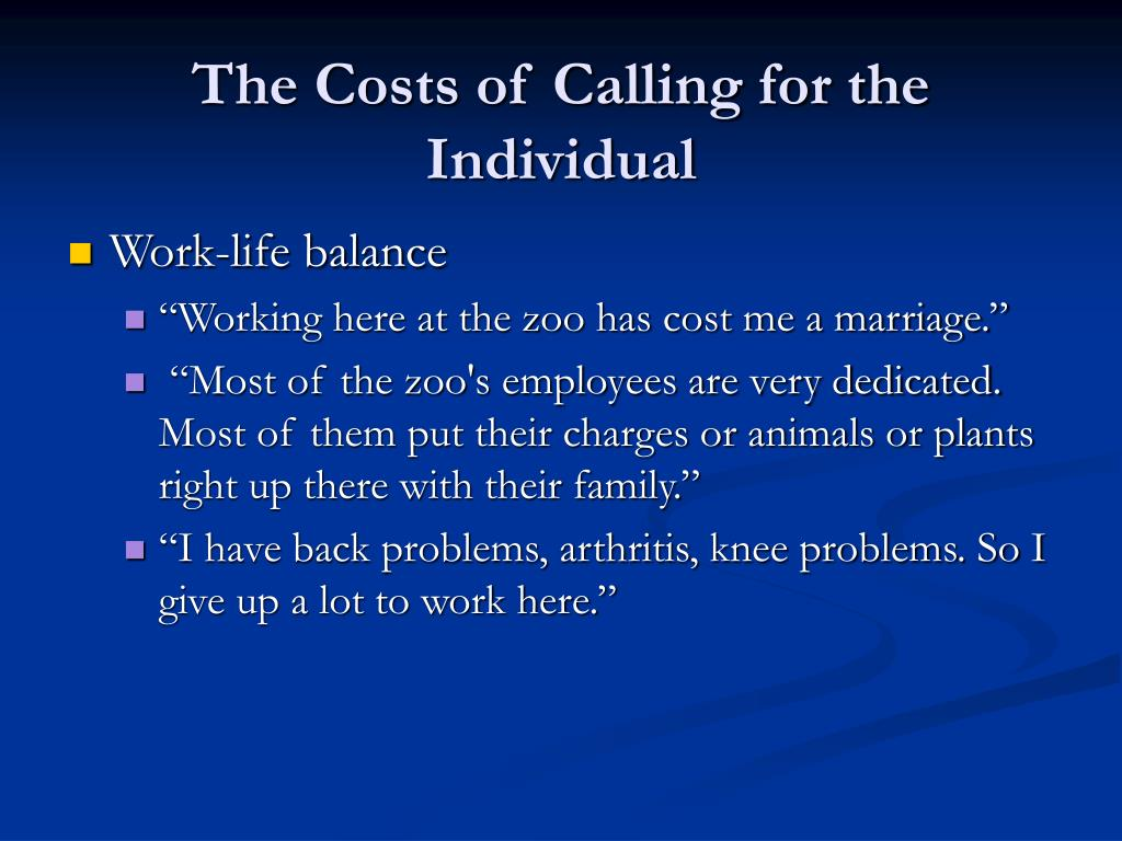 The Costs of Calling for the Individual