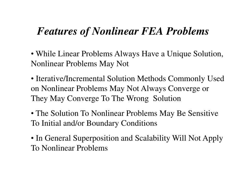 Features of Nonlinear FEA Problems