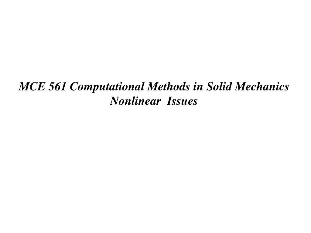 MCE 561 Computational Methods in Solid Mechanics