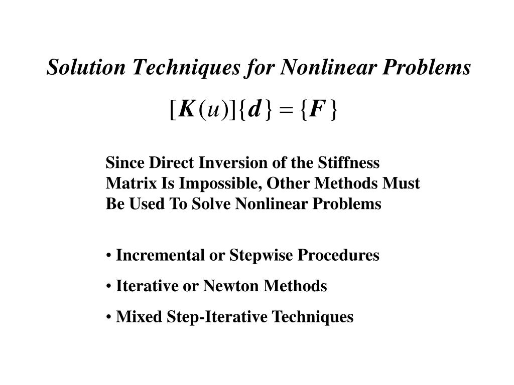 Solution Techniques for Nonlinear Problems