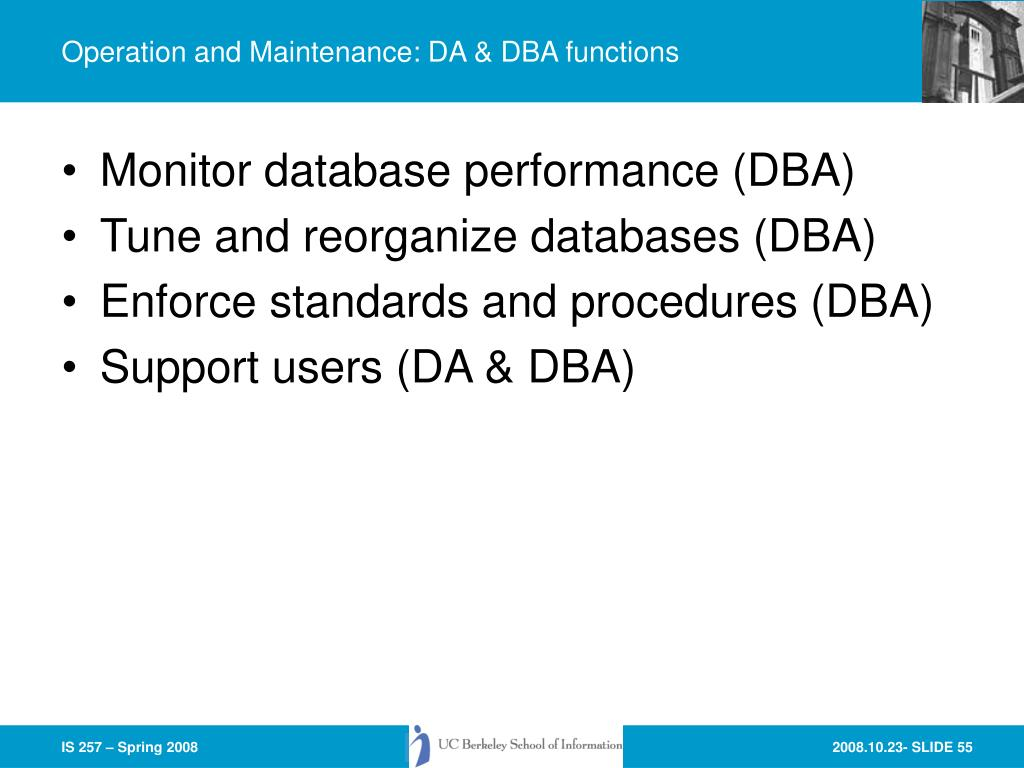 Operation and Maintenance: DA & DBA functions