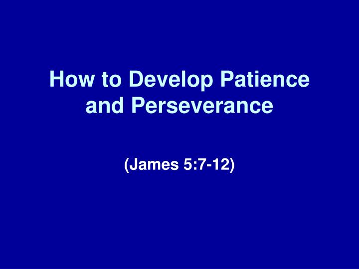 How to develop patience and perseverance l.jpg