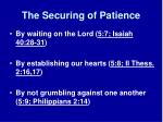 the securing of patience