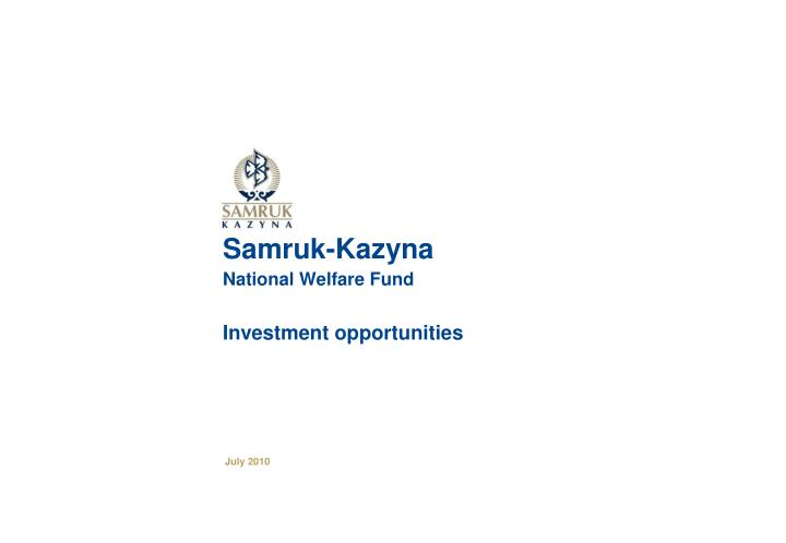 Samruk kazyna national welfare fund investment opportunities