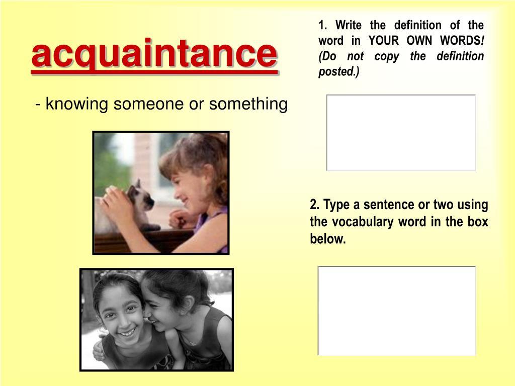 Sentence for acquaintance | Use acquaintance in a sentence