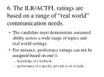 6 the ilr actfl ratings are based on a range of real world communication needs