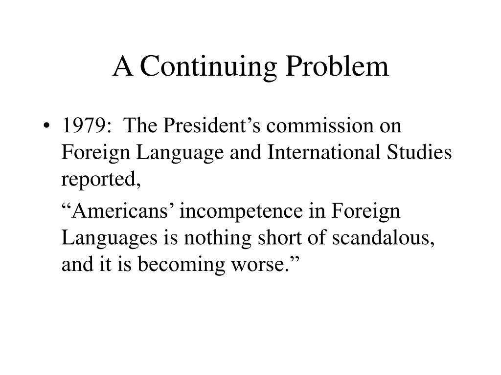A Continuing Problem