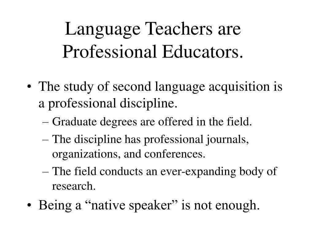 Language Teachers are Professional Educators.