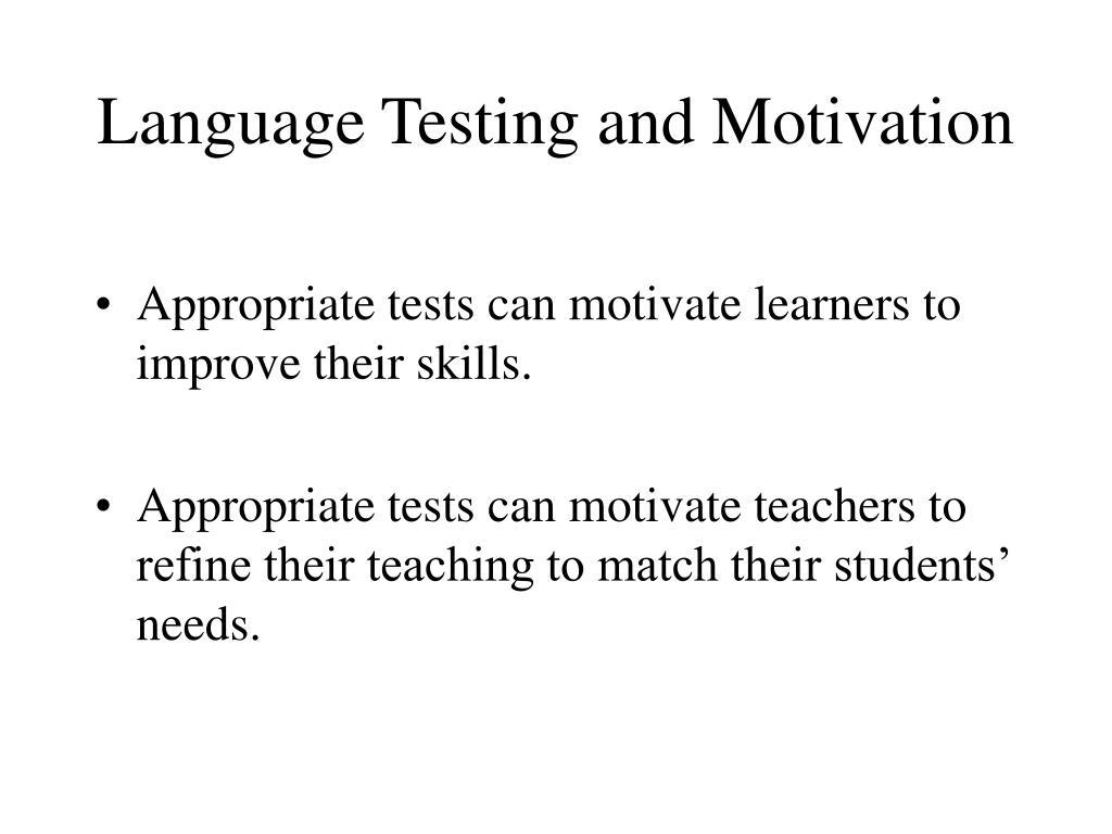 Language Testing and Motivation