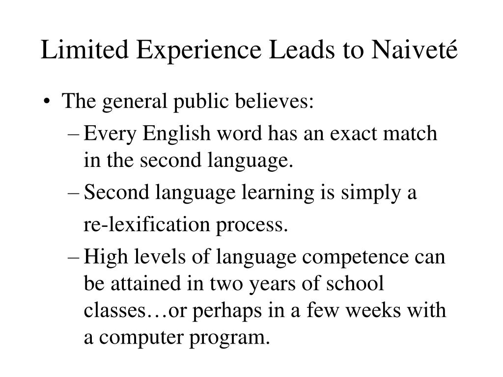 Limited Experience Leads to Naivet