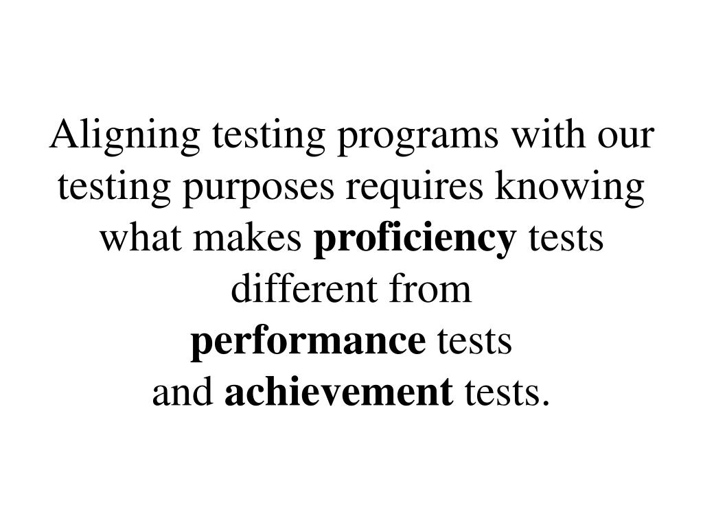 Aligning testing programs with our testing purposes requires knowing what makes